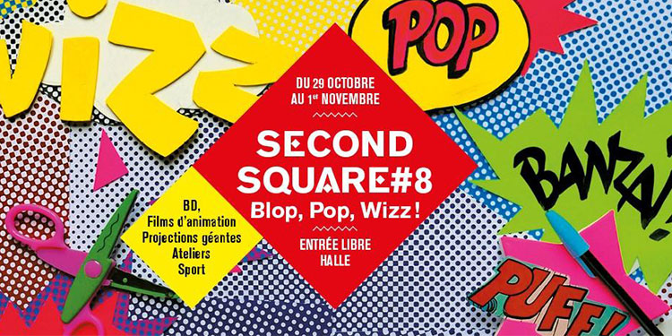 RDV à Second Square #8 « BLOP, POP, WIZZ ! » du 29 octobre au 1er novembre